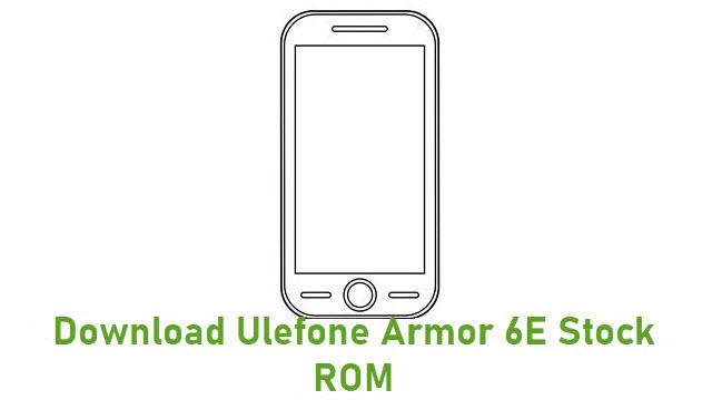 Download Ulefone Armor 6E Stock ROM