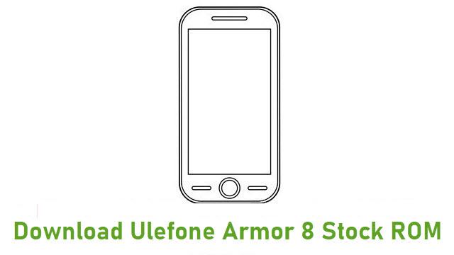 Download Ulefone Armor 8 Stock ROM