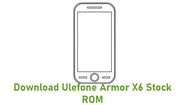 Download Ulefone Armor X6 Stock ROM