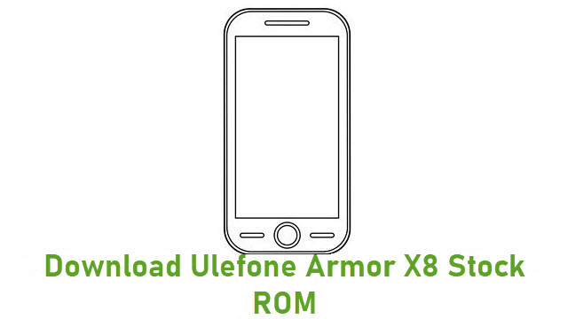 Download Ulefone Armor X8 Stock ROM