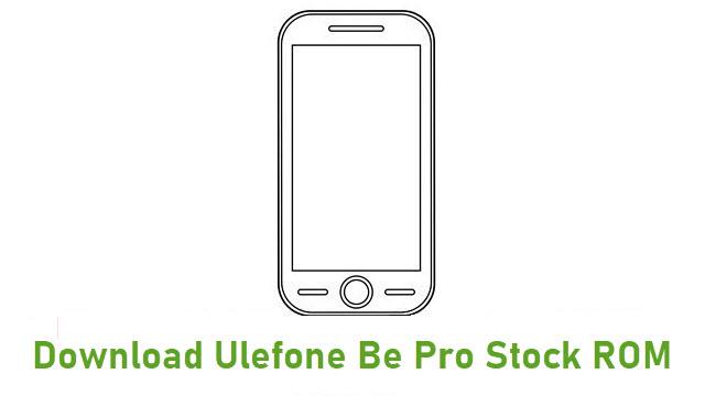 Download Ulefone Be Pro Stock ROM