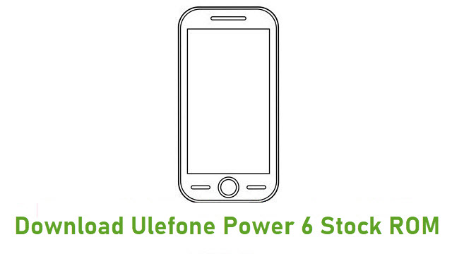 Download Ulefone Power 6 Stock ROM
