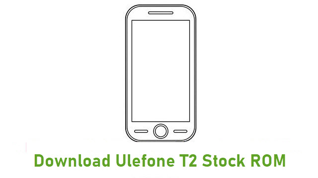 Download Ulefone T2 Stock ROM