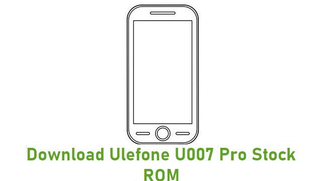 Download Ulefone U007 Pro Stock ROM
