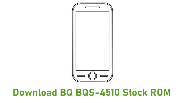 Download BQ BQS-4510 Stock ROM