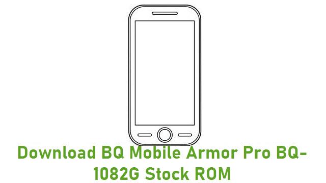 Download BQ Mobile Armor Pro BQ-1082G Stock ROM