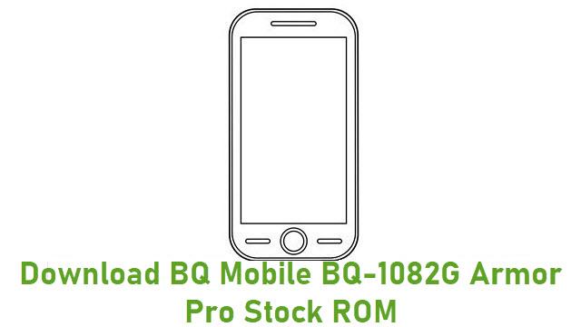 Download BQ Mobile BQ-1082G Armor Pro Stock ROM