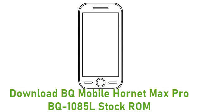 Download BQ Mobile Hornet Max Pro BQ-1085L Stock ROM
