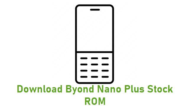Download Byond Nano Plus Stock ROM