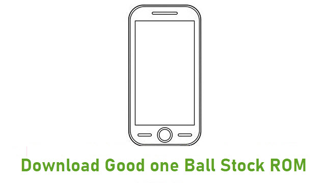 Download Good one Ball Stock ROM