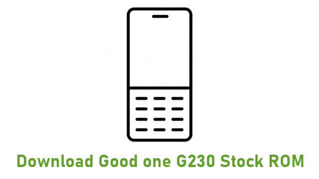 Download Good one G230 Stock ROM