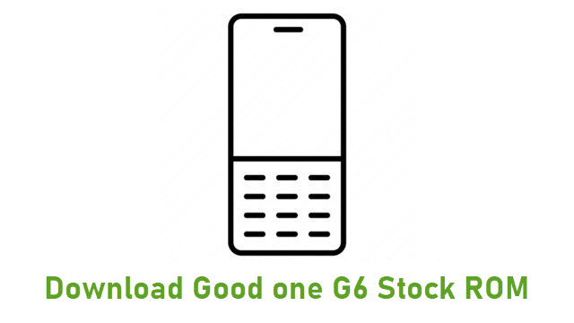 Download Good one G6 Stock ROM