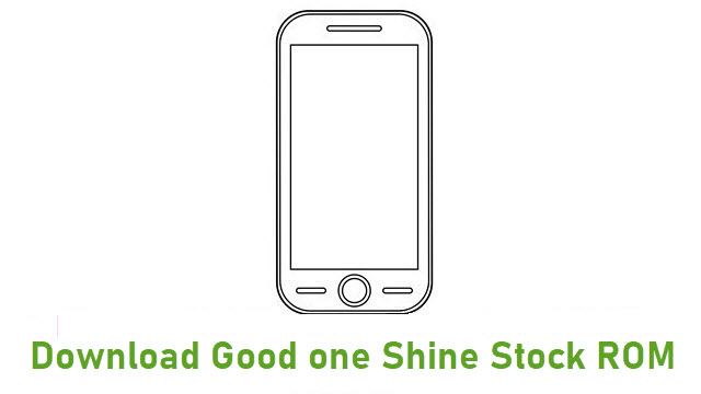 Download Good one Shine Stock ROM