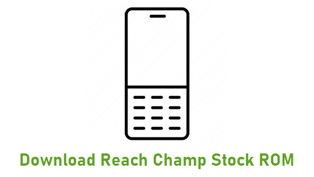 Download Reach Champ Stock ROM