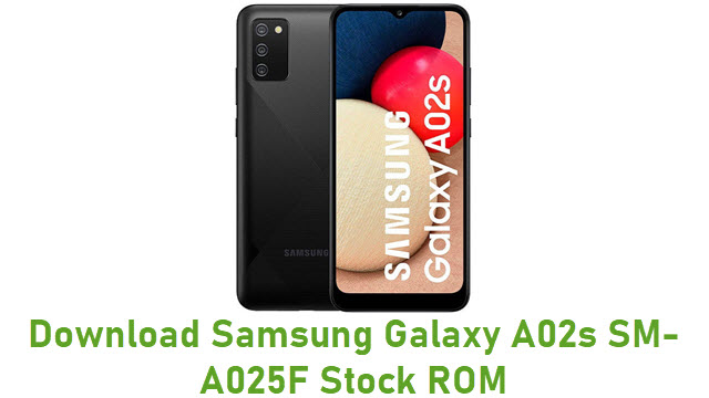Download Samsung Galaxy A02s SM-A025F Stock ROM