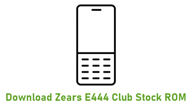 Download Zears E444 Club Stock ROM