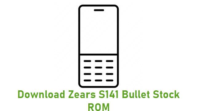Download Zears S141 Bullet Stock ROM